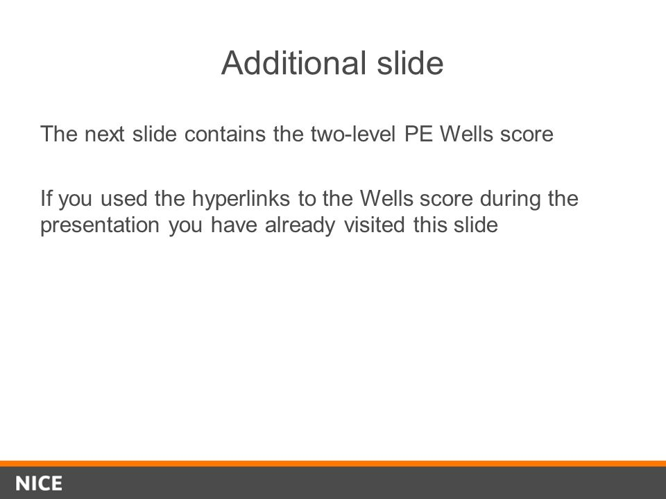 Additional slide The next slide contains the two-level PE Wells score