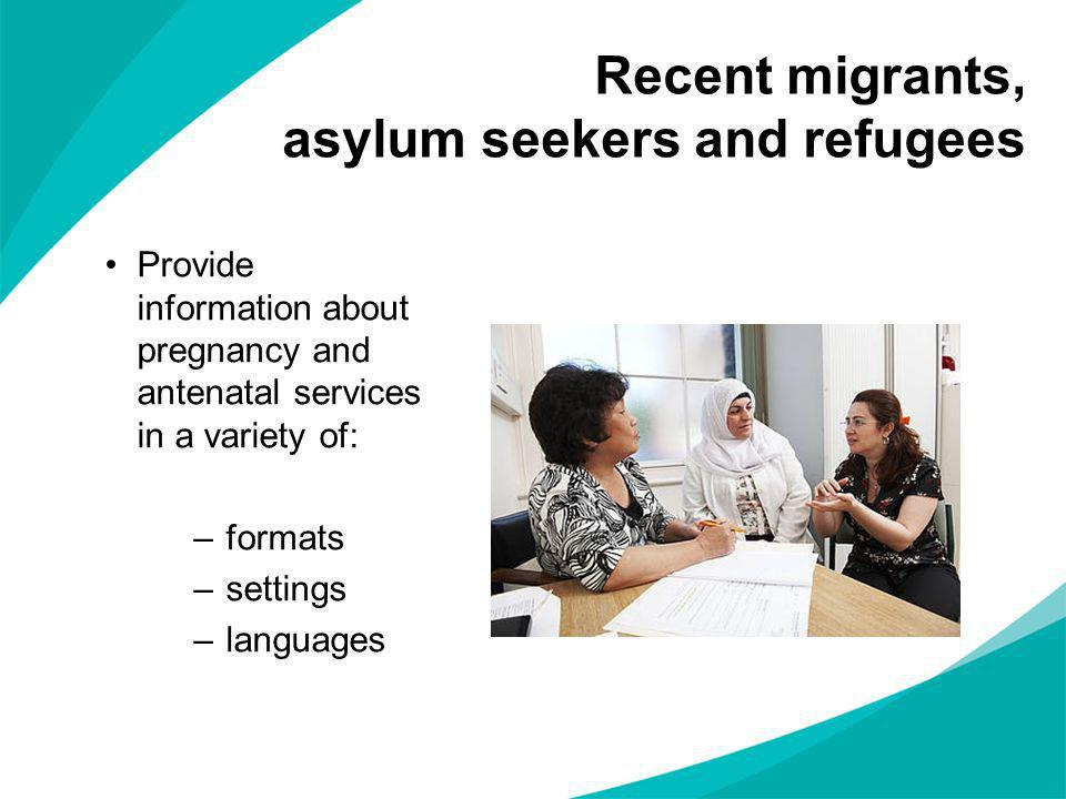 Recent migrants, asylum seekers and refugees