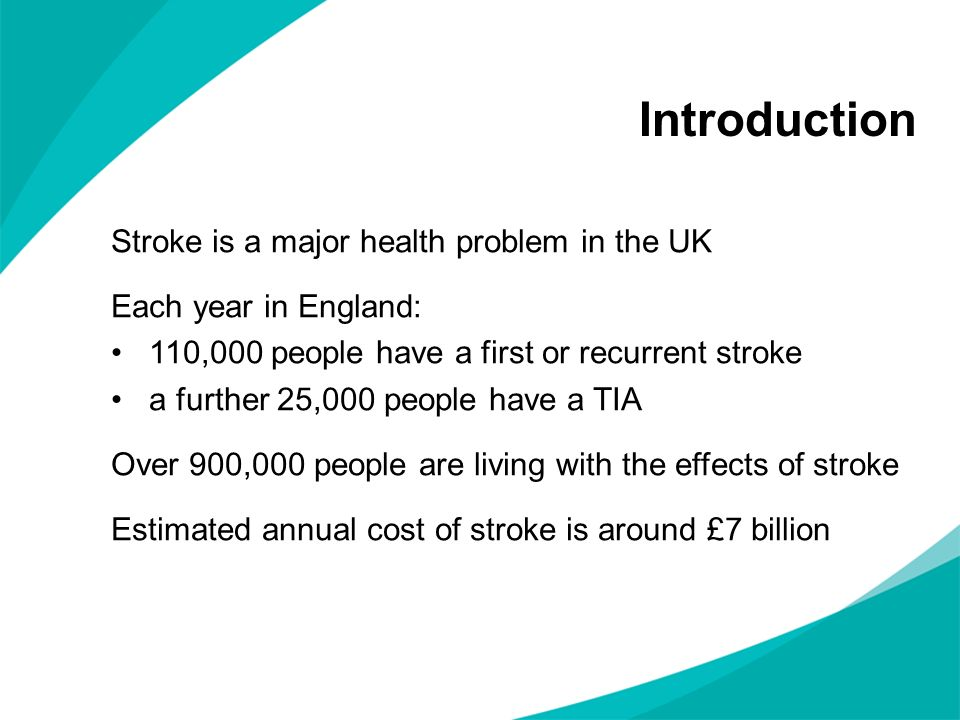 Introduction Stroke is a major health problem in the UK