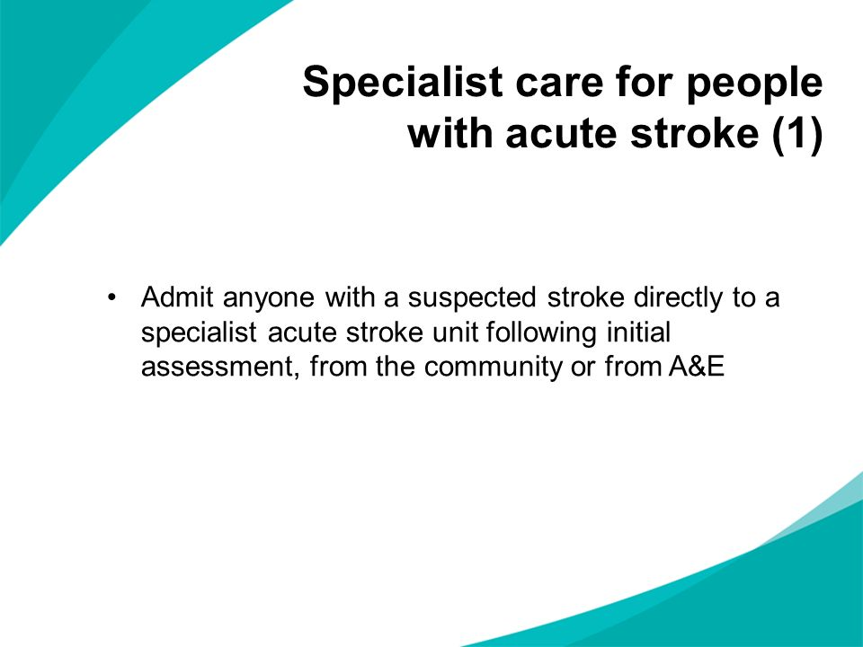 Specialist care for people with acute stroke (1)