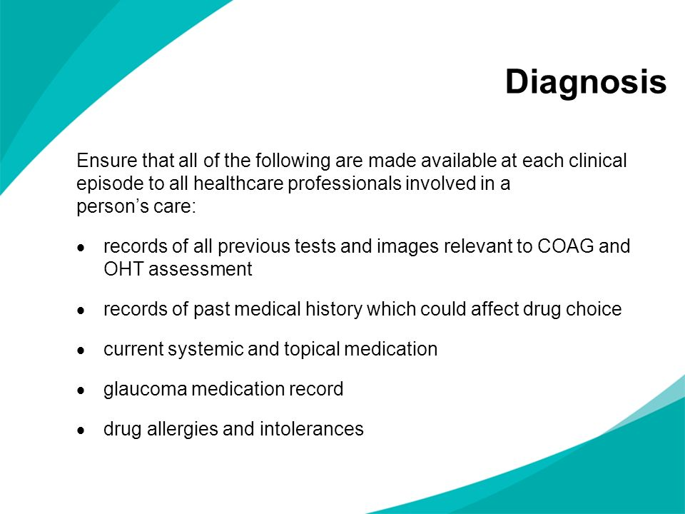 Diagnosis Ensure that all of the following are made available at each clinical episode to all healthcare professionals involved in a person's care: