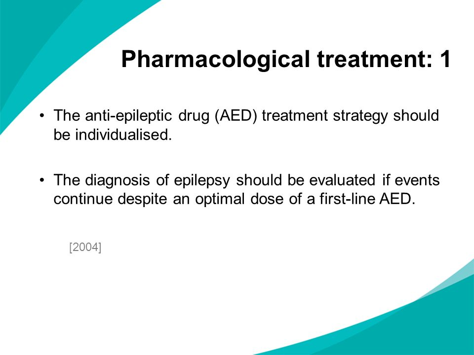 Pharmacological treatment: 1