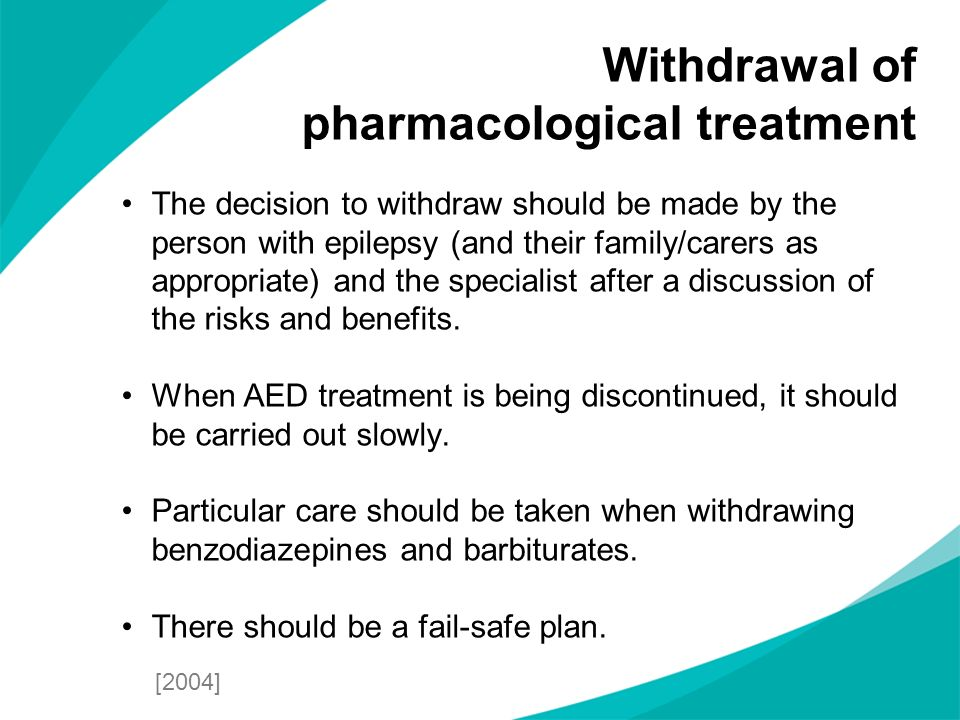 Withdrawal of pharmacological treatment