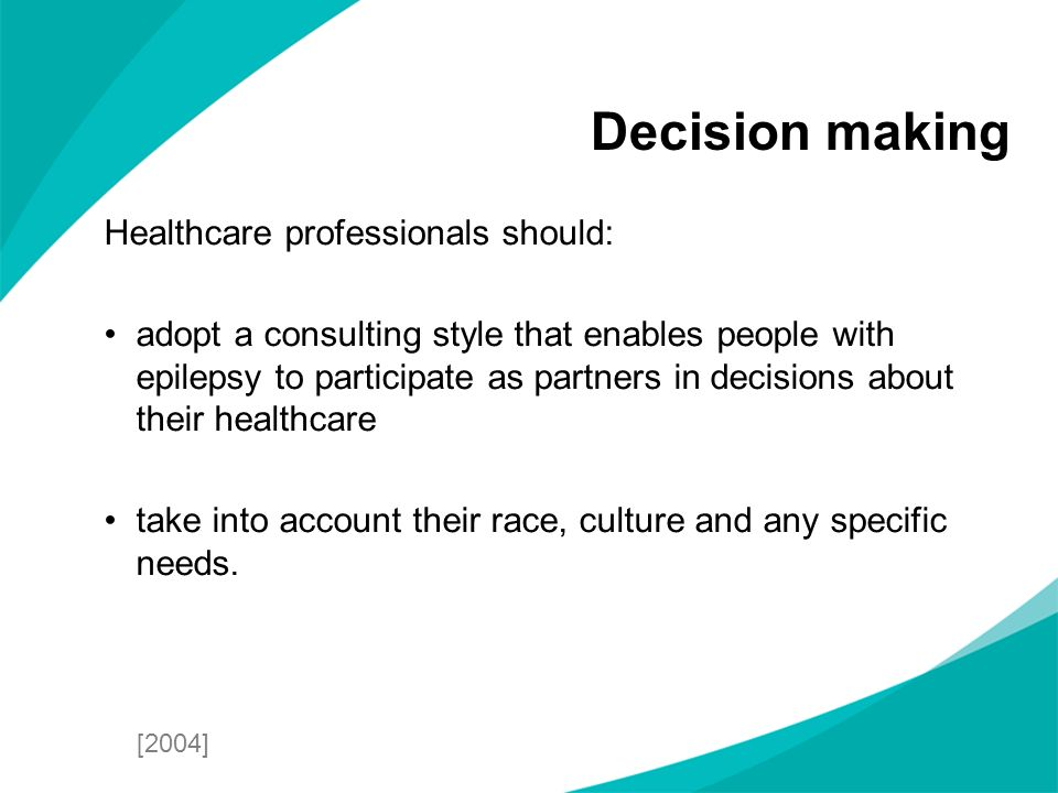 Decision making Healthcare professionals should: