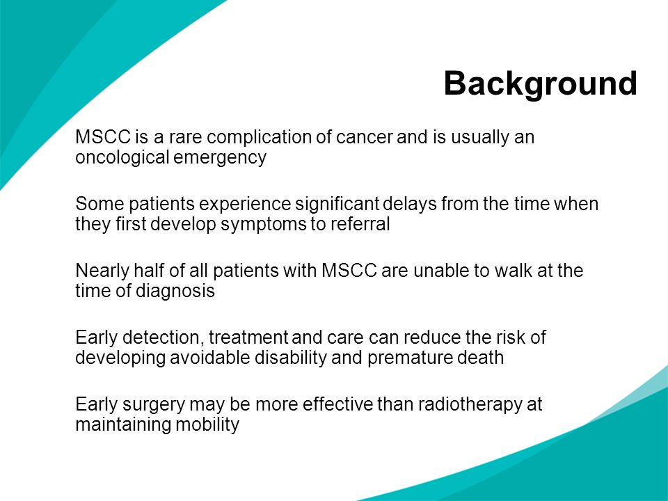 Background MSCC is a rare complication of cancer and is usually an oncological emergency.