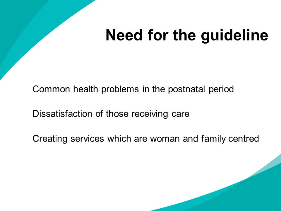 Need for the guideline Common health problems in the postnatal period