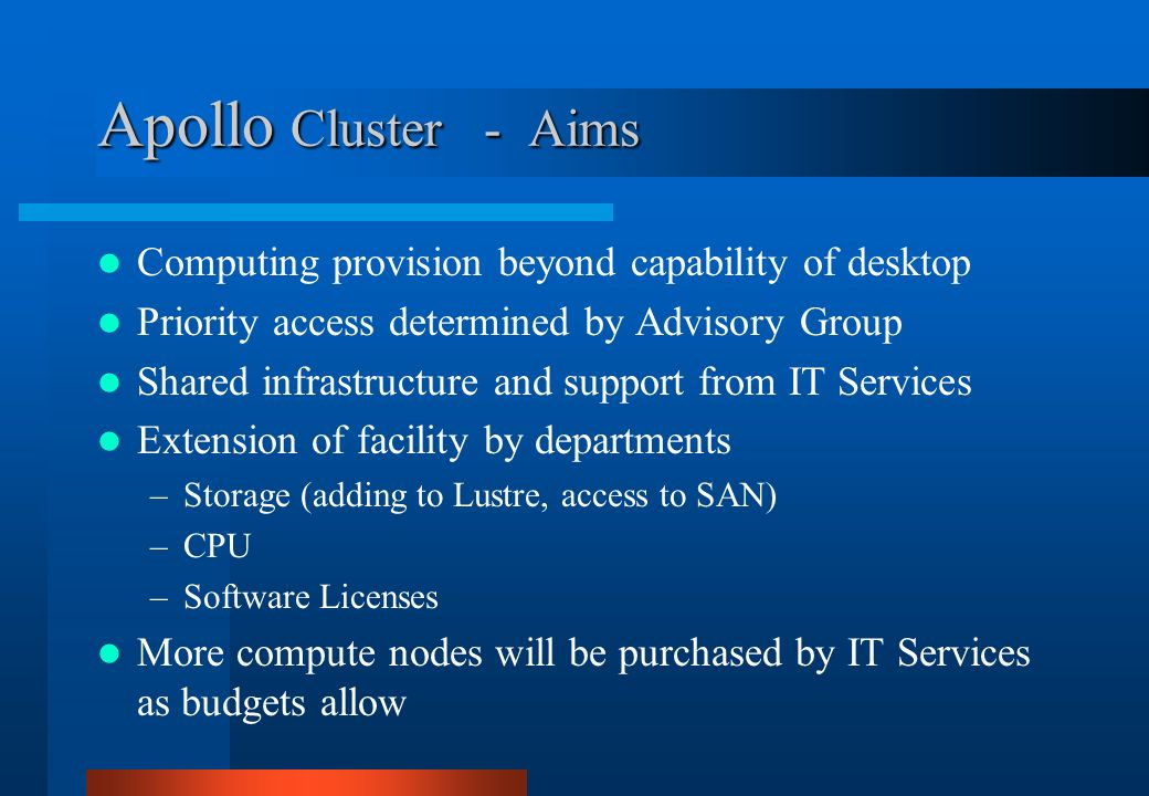 Apollo Cluster - Aims Computing provision beyond capability of desktop