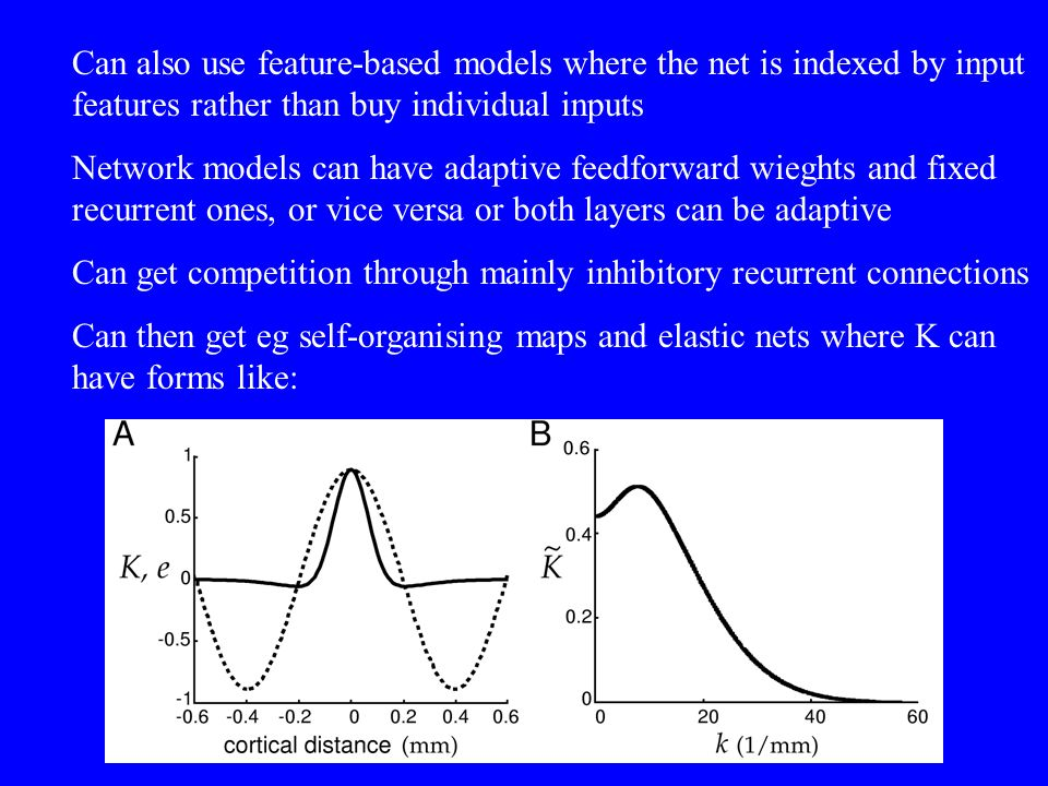 Can also use feature-based models where the net is indexed by input features rather than buy individual inputs