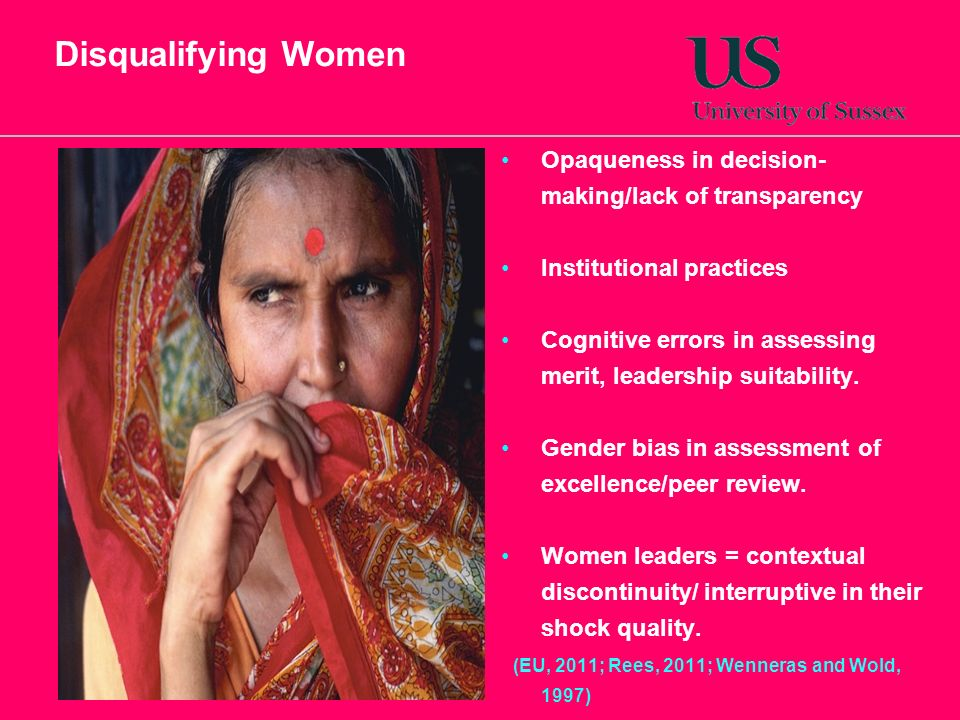 Disqualifying Women Opaqueness in decision-making/lack of transparency