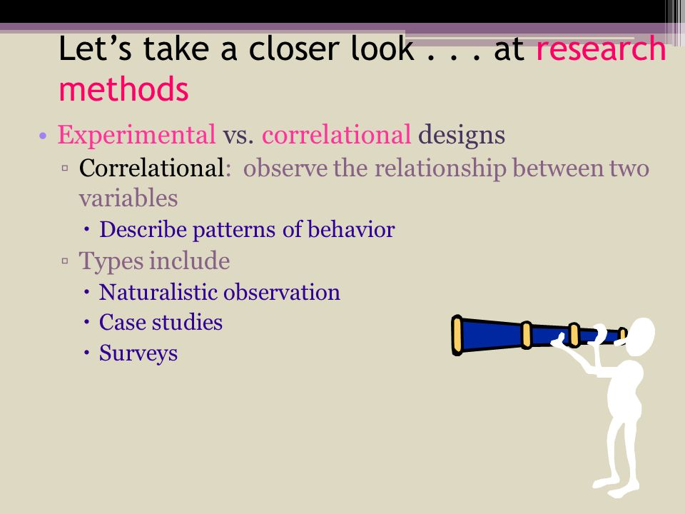 Let's take a closer look at research methods