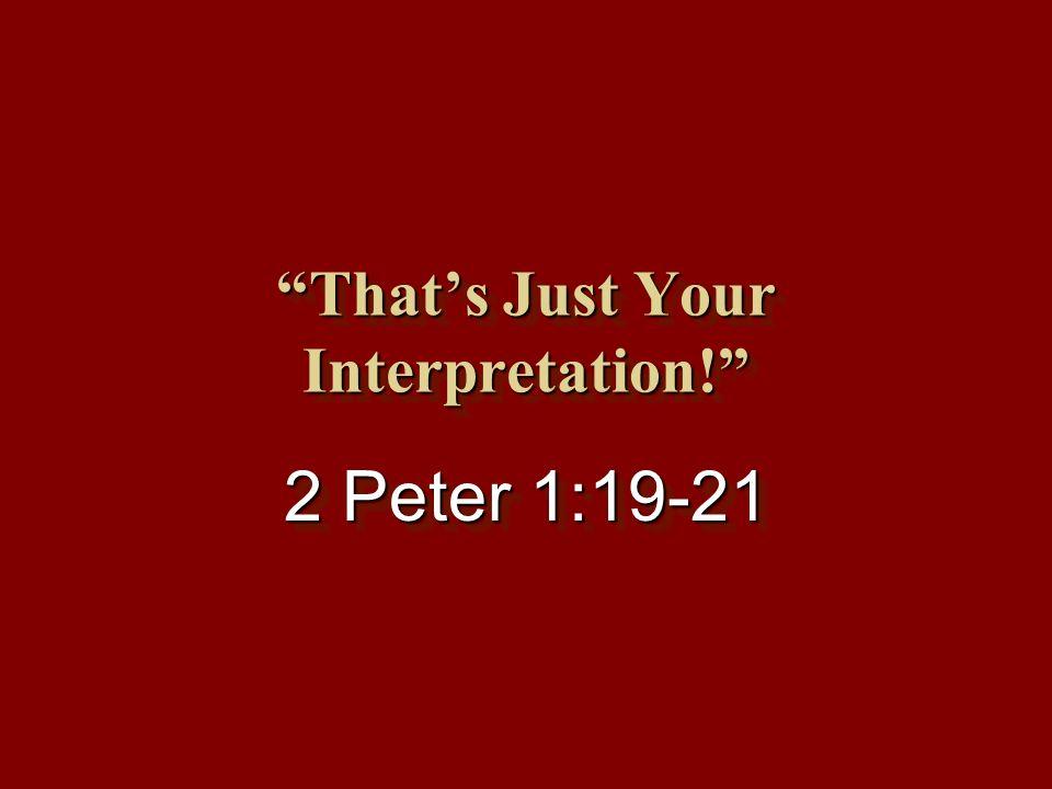 "That's Just Your Interpretation!"" - ppt video online download"