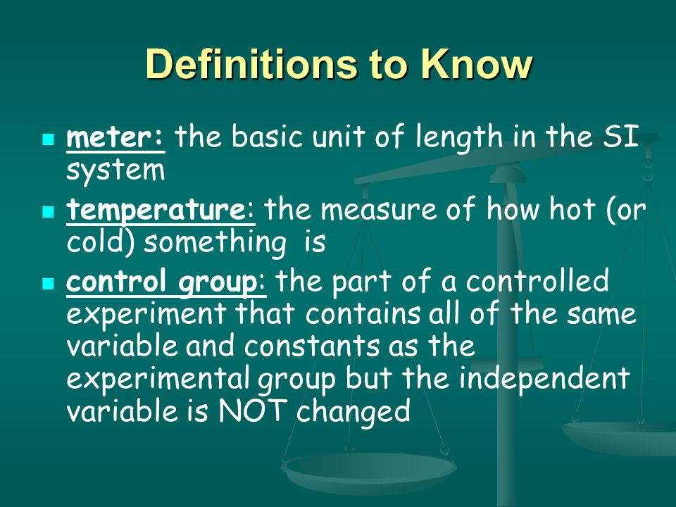 Definitions to Know meter: the basic unit of length in the SI system