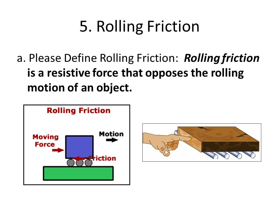 5. Rolling Friction a.