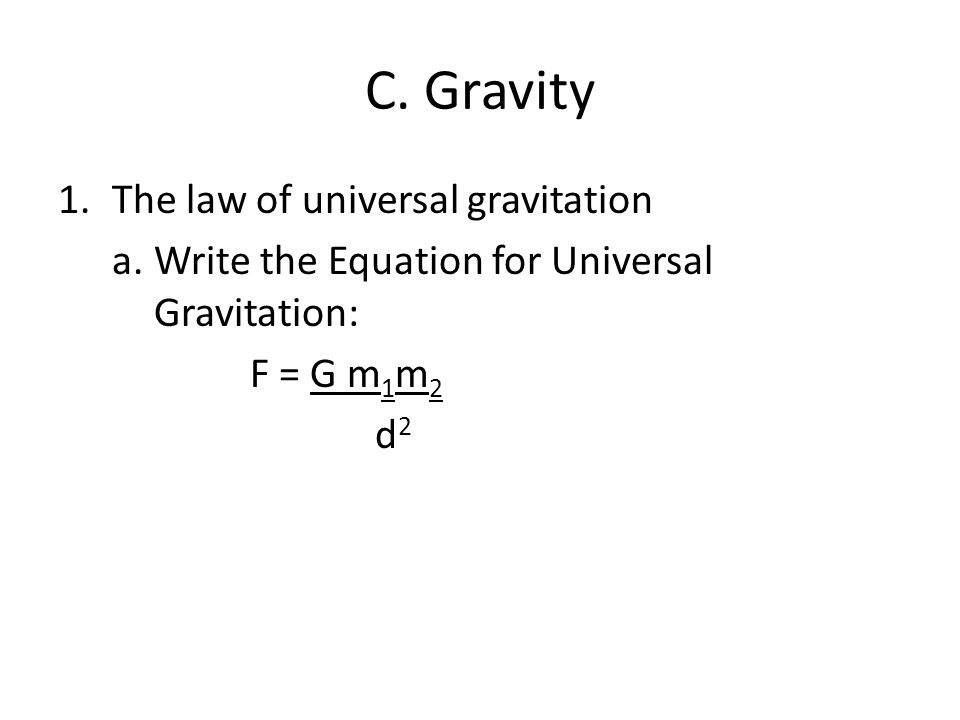 C. Gravity The law of universal gravitation