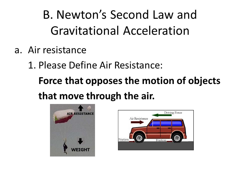 B. Newton's Second Law and Gravitational Acceleration