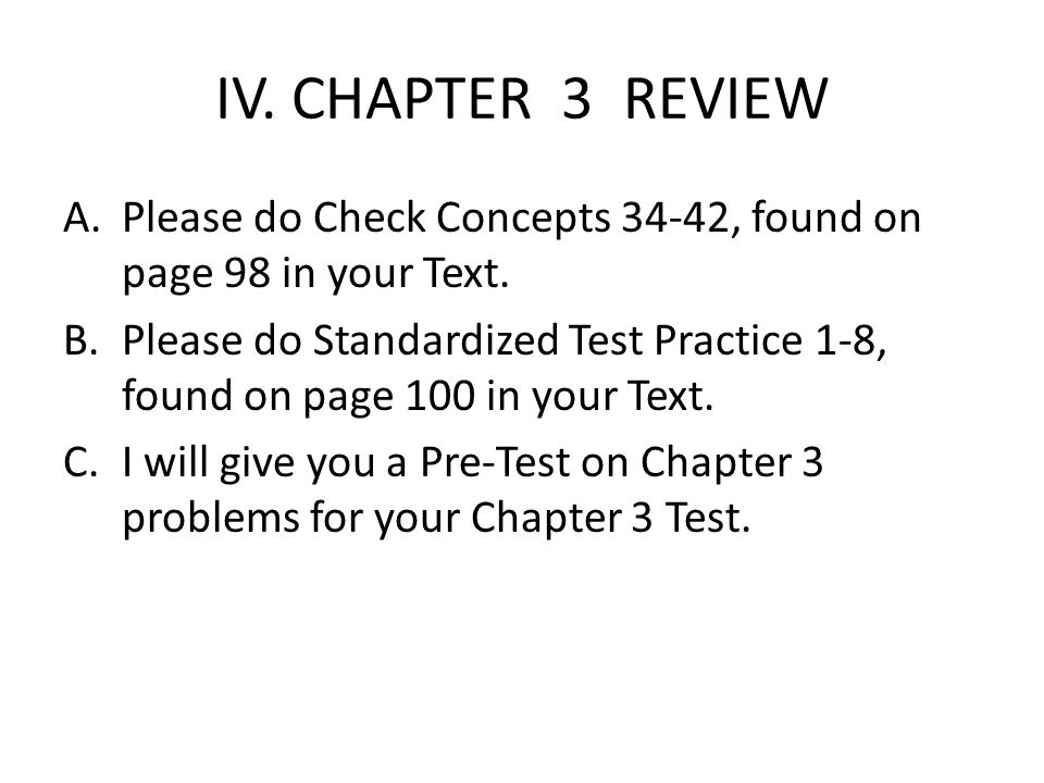 IV. CHAPTER 3 REVIEW Please do Check Concepts 34-42, found on page 98 in your Text.