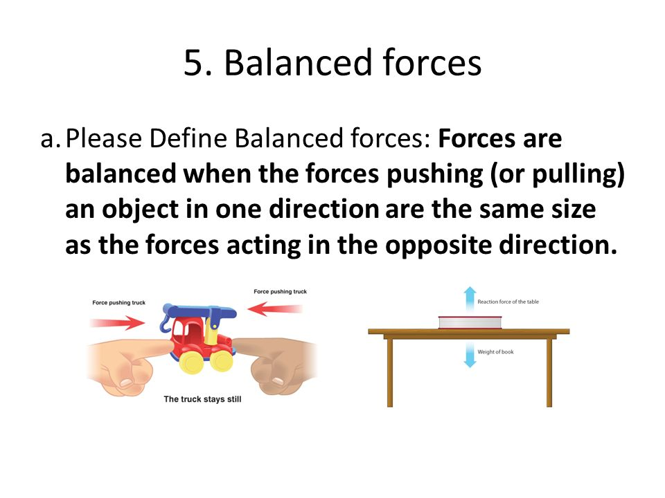 5. Balanced forces