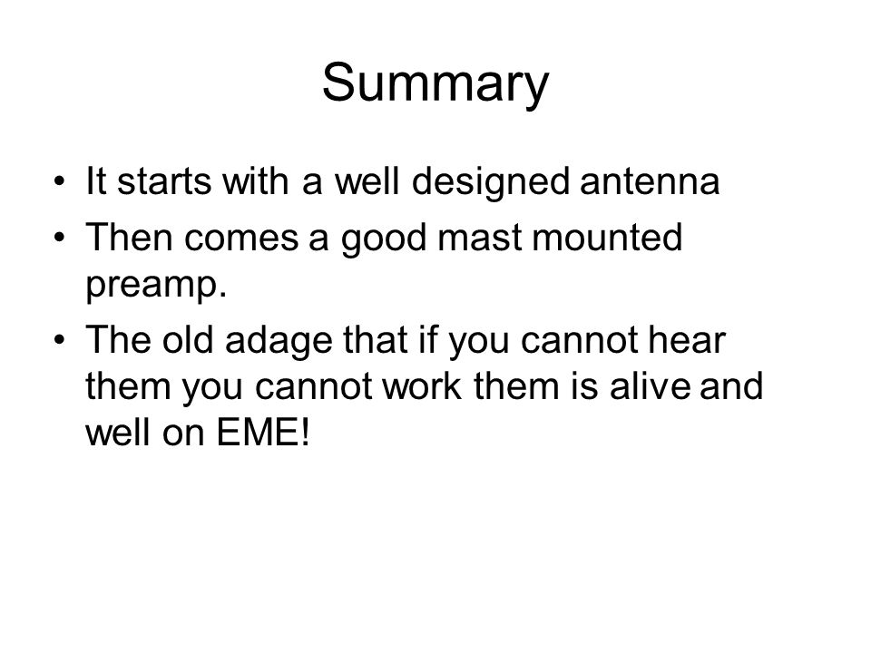 Summary It starts with a well designed antenna