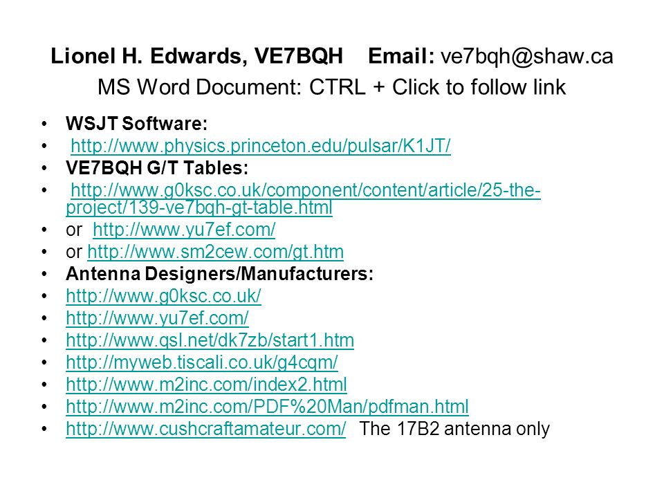 Lionel H. Edwards, VE7BQH   MS Word Document: CTRL + Click to follow link WSJT Software: