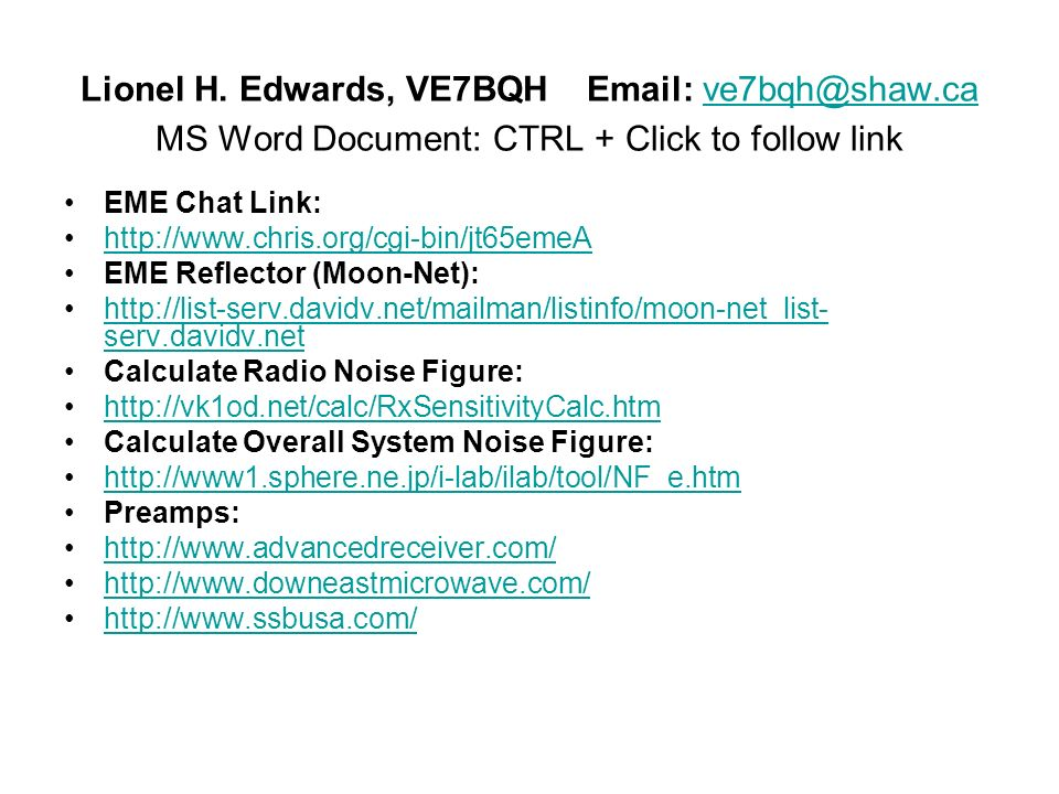 Lionel H. Edwards, VE7BQH   MS Word Document: CTRL + Click to follow link EME Chat Link: