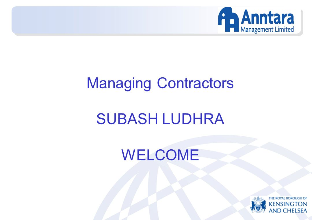 Managing Contractors SUBASH LUDHRA WELCOME