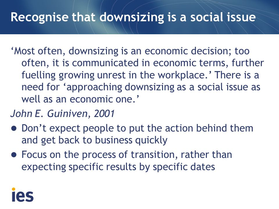 Recognise that downsizing is a social issue