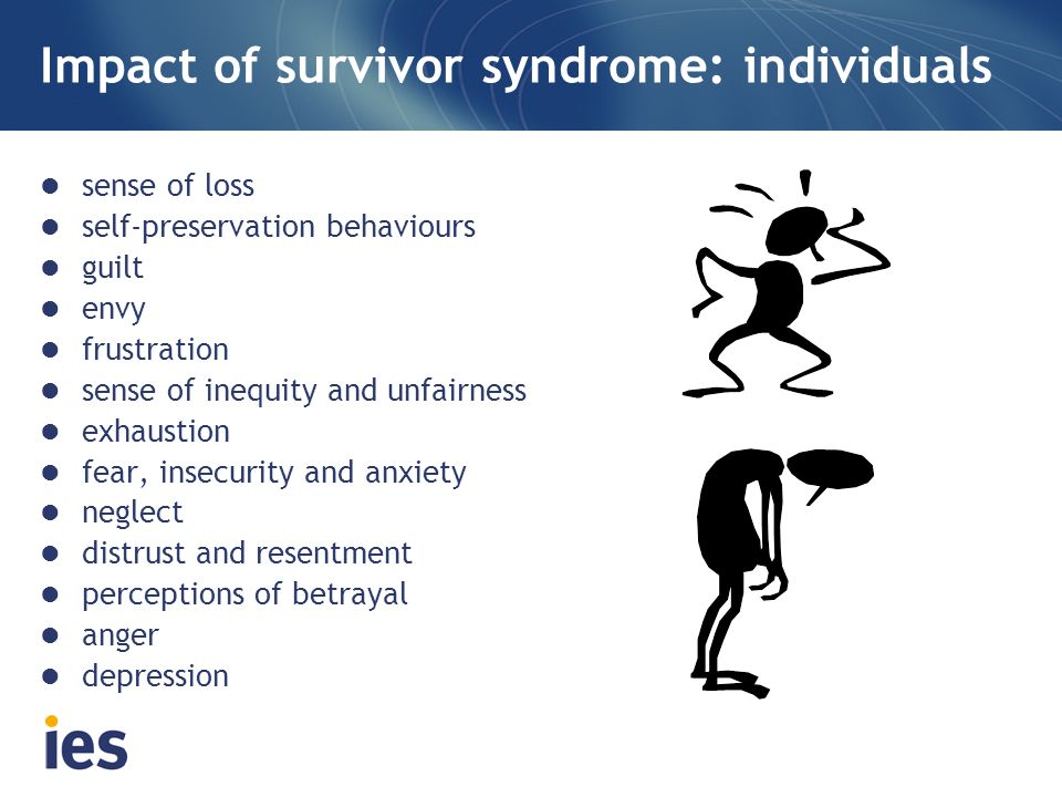 Impact of survivor syndrome: individuals