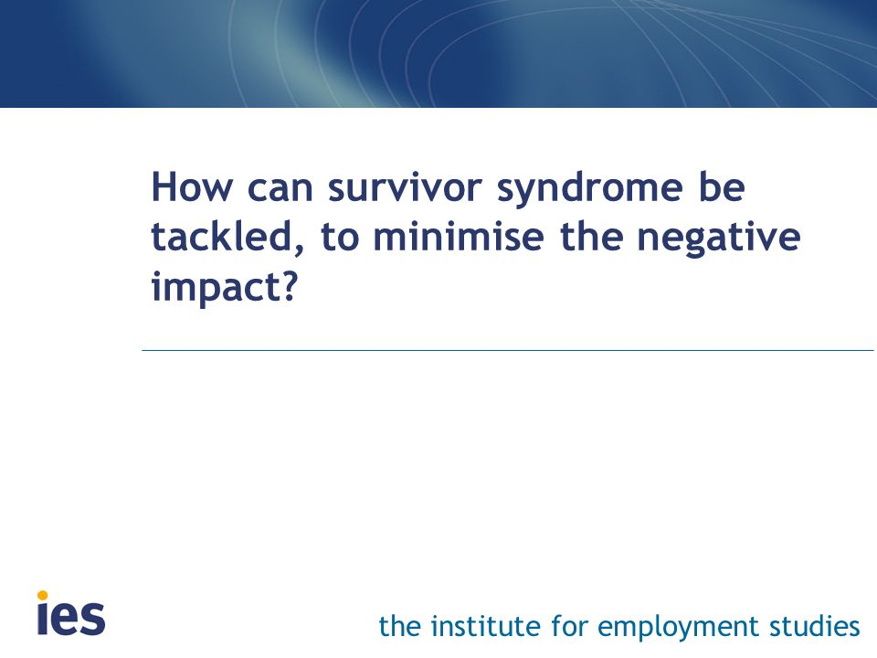 How can survivor syndrome be tackled, to minimise the negative impact