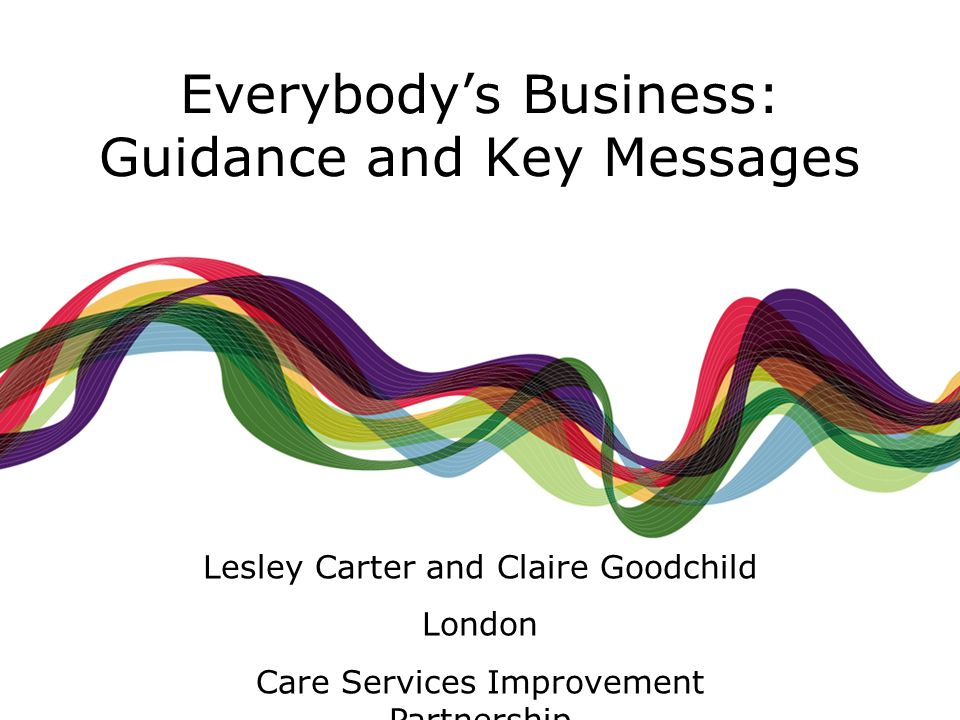 Everybody's Business: Guidance and Key Messages