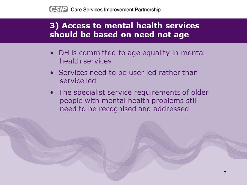 3) Access to mental health services should be based on need not age