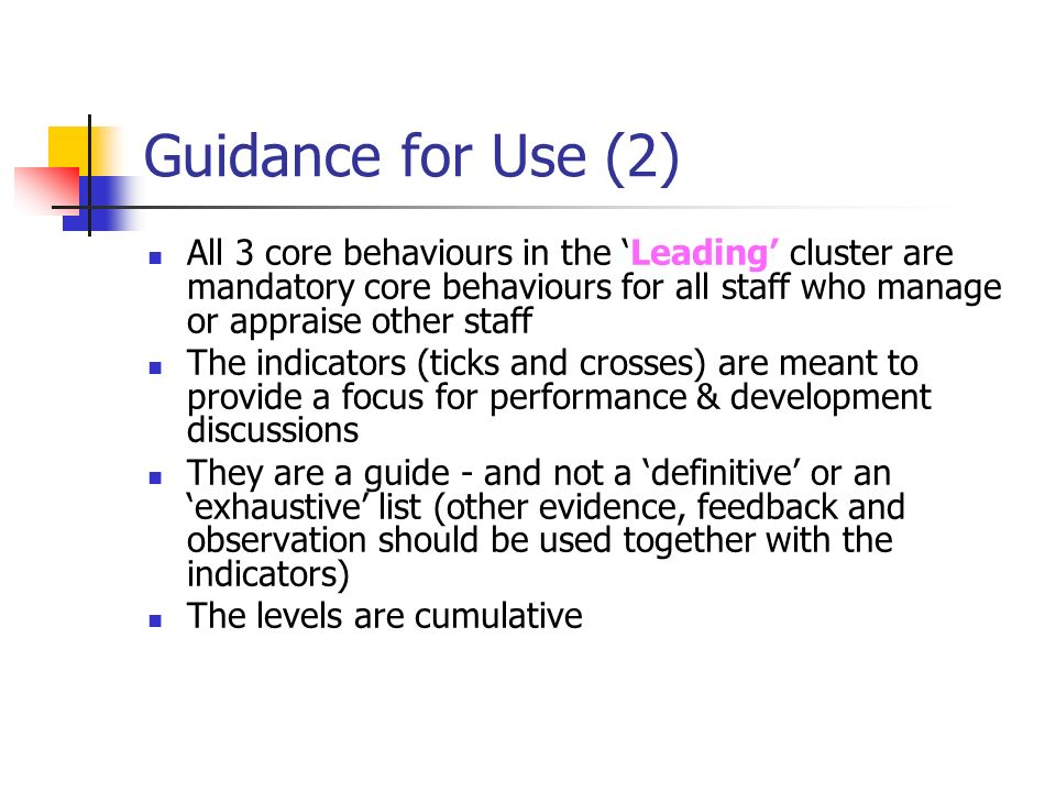 Guidance for Use (2) All 3 core behaviours in the 'Leading' cluster are mandatory core behaviours for all staff who manage or appraise other staff.