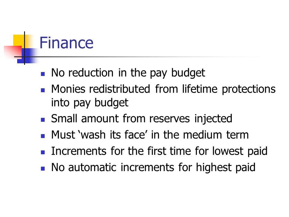 Finance No reduction in the pay budget