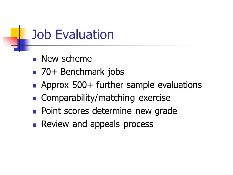 Job Evaluation New scheme 70+ Benchmark jobs