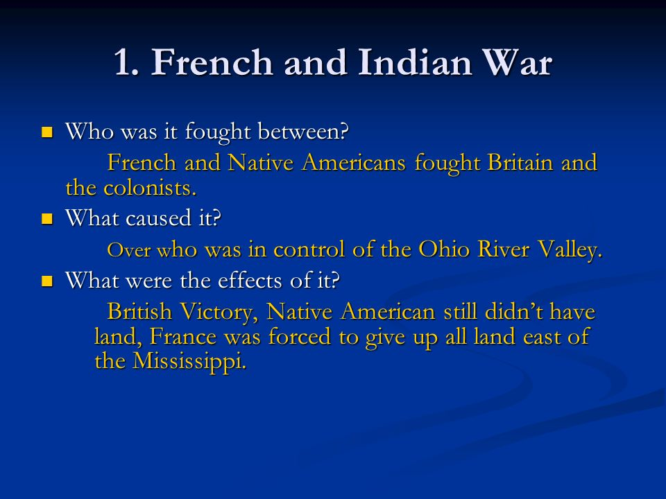 1. French and Indian War Who was it fought between
