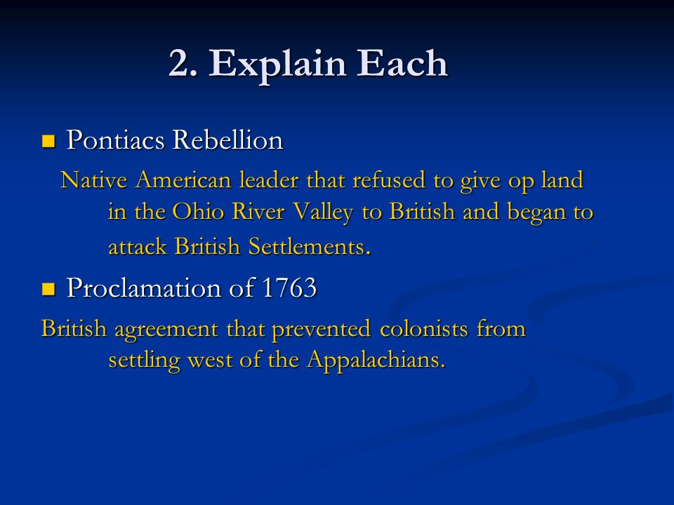 2. Explain Each Pontiacs Rebellion Proclamation of 1763