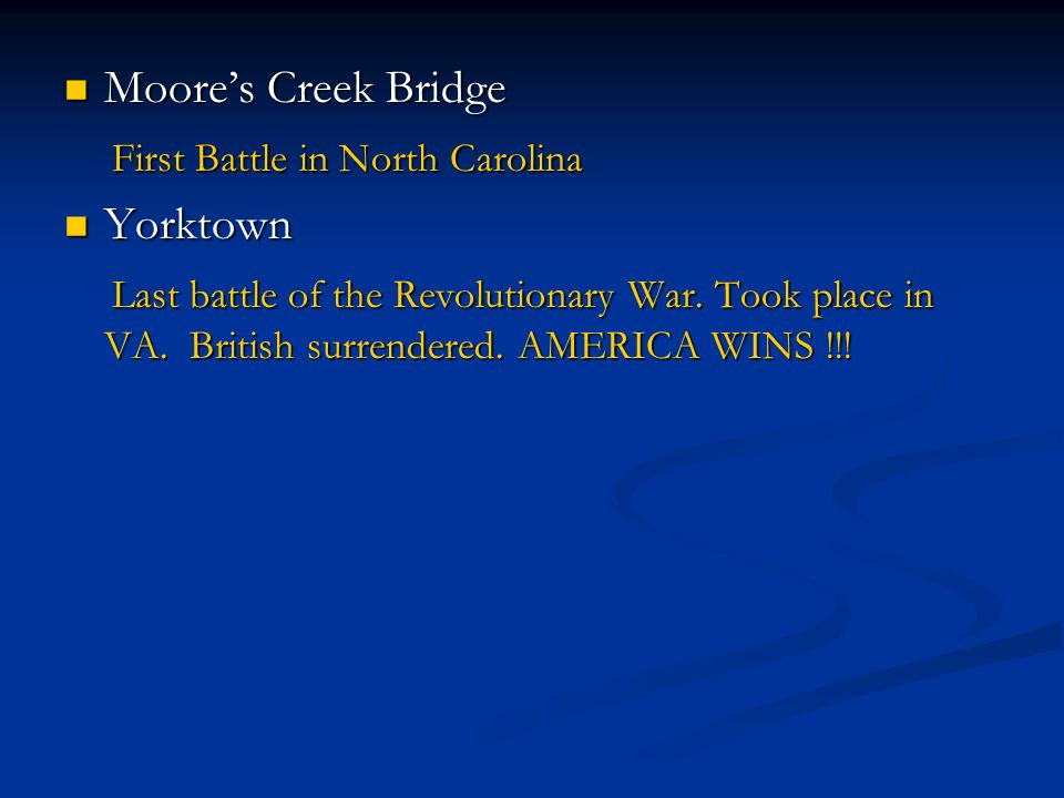 Moore's Creek Bridge First Battle in North Carolina. Yorktown.