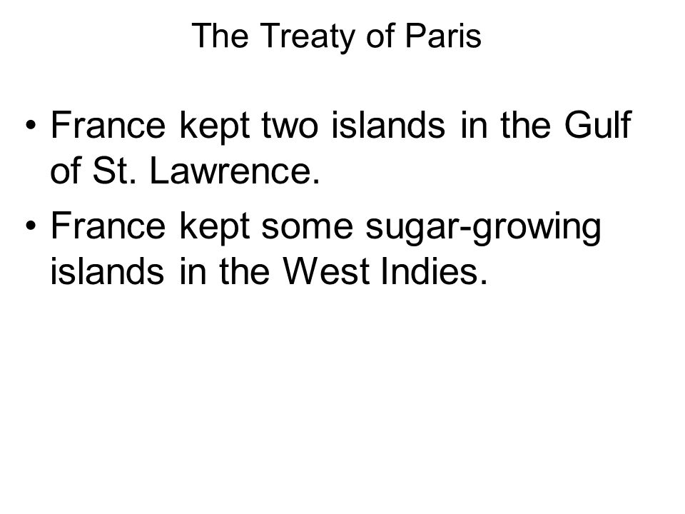 France kept two islands in the Gulf of St. Lawrence.