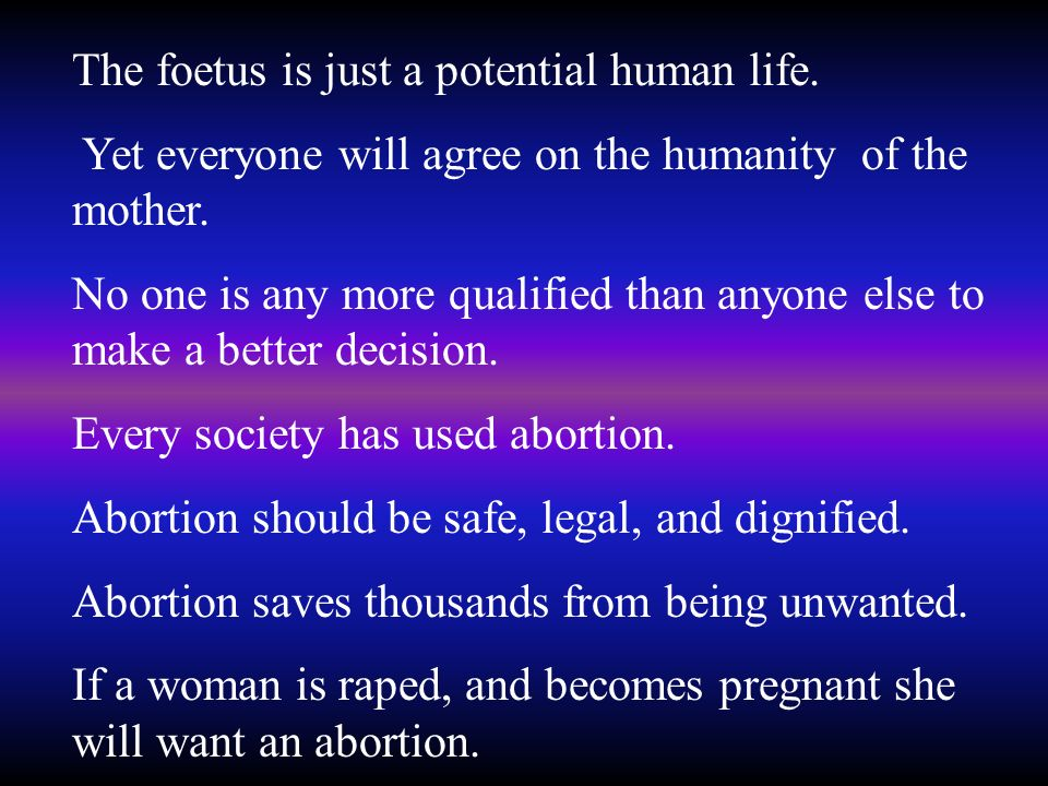 The foetus is just a potential human life.
