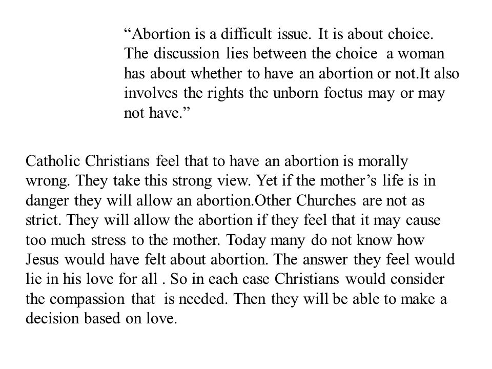 Abortion is a difficult issue. It is about choice