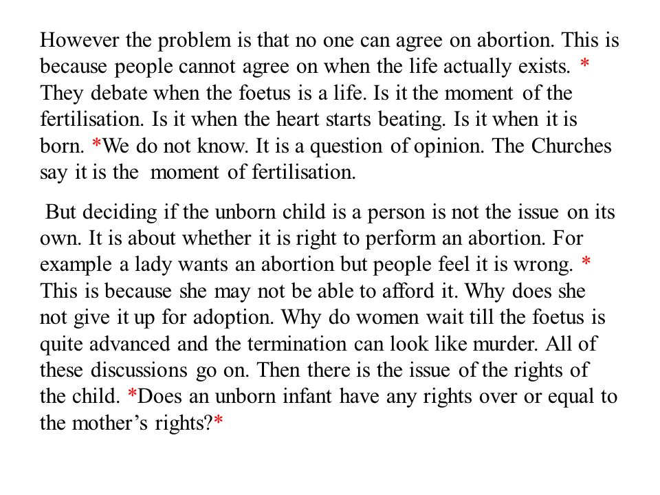 However the problem is that no one can agree on abortion