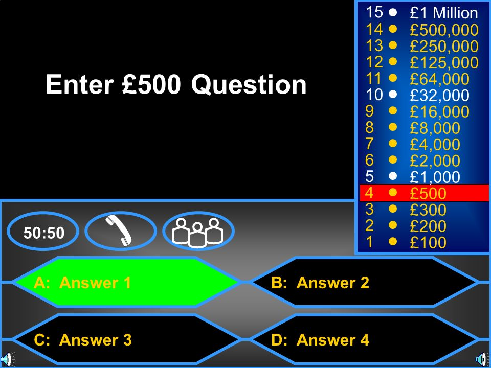 Enter £500 Question 15 £1 Million 14 £500,000 13 £250,000 12 £125,000