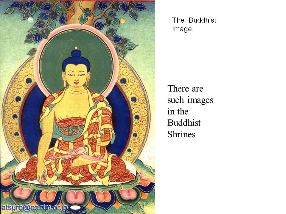 There are such images in the Buddhist Shrines