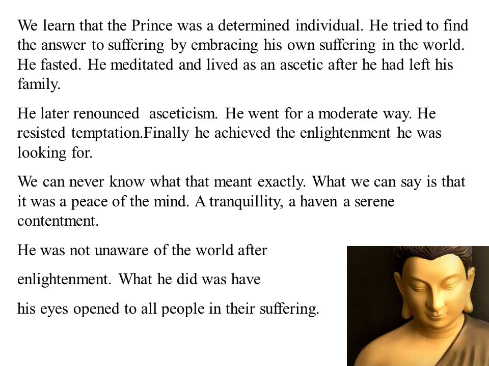 We learn that the Prince was a determined individual