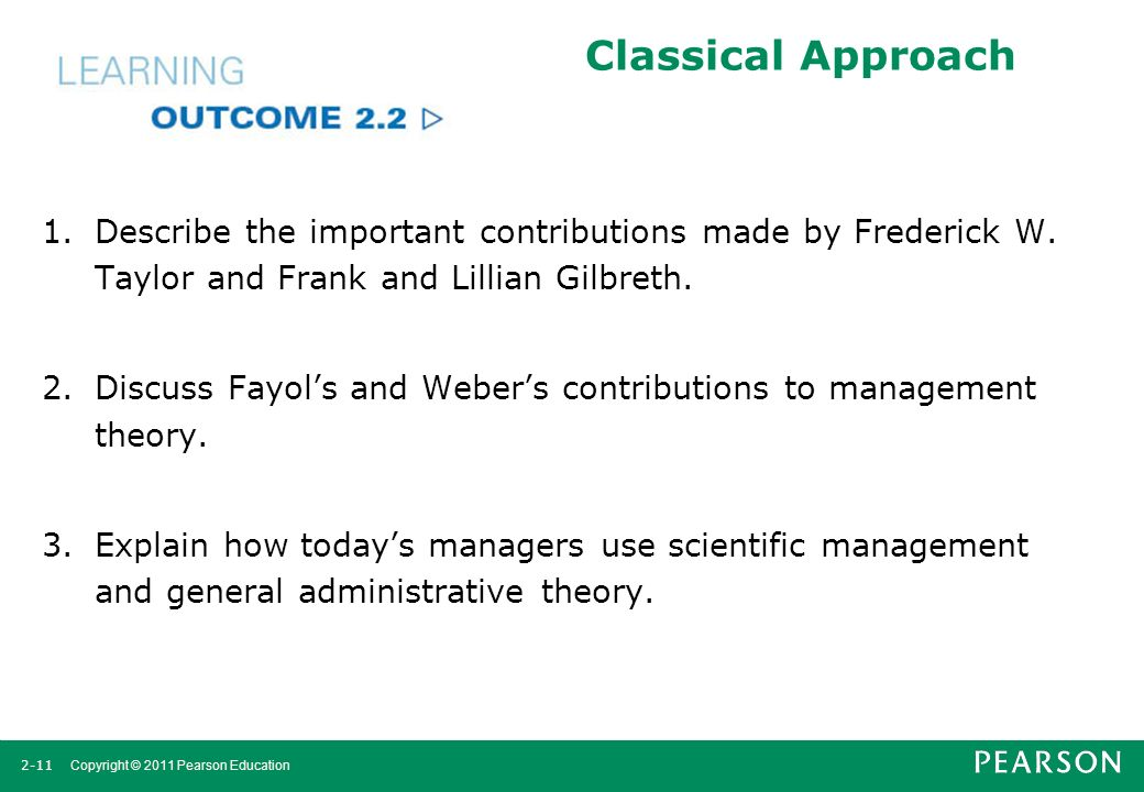 Classical Approach Describe the important contributions made by Frederick W. Taylor and Frank and Lillian Gilbreth.