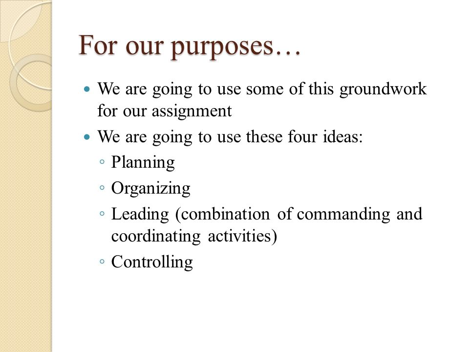 For our purposes… We are going to use some of this groundwork for our assignment. We are going to use these four ideas: