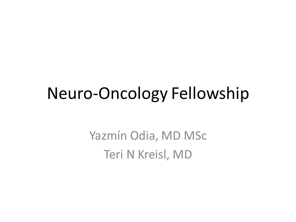 Neuro-Oncology Fellowship - ppt download
