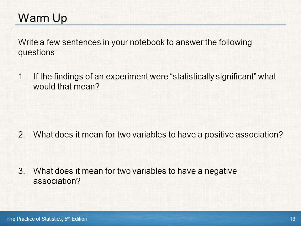 Warm Up Write a few sentences in your notebook to answer the following questions: