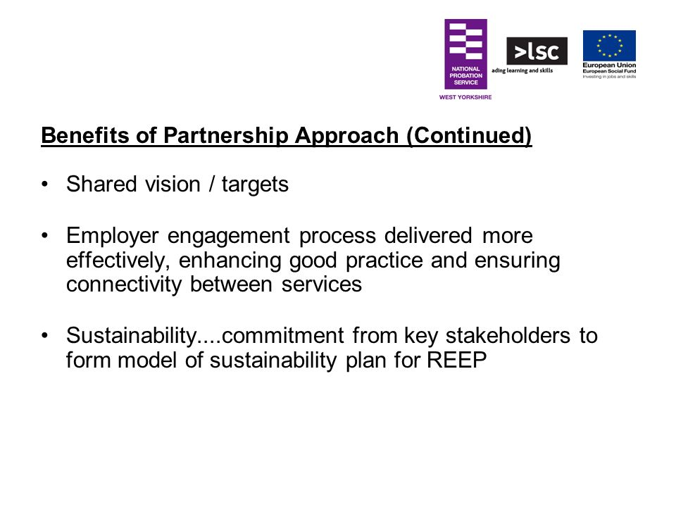 Benefits of Partnership Approach (Continued)