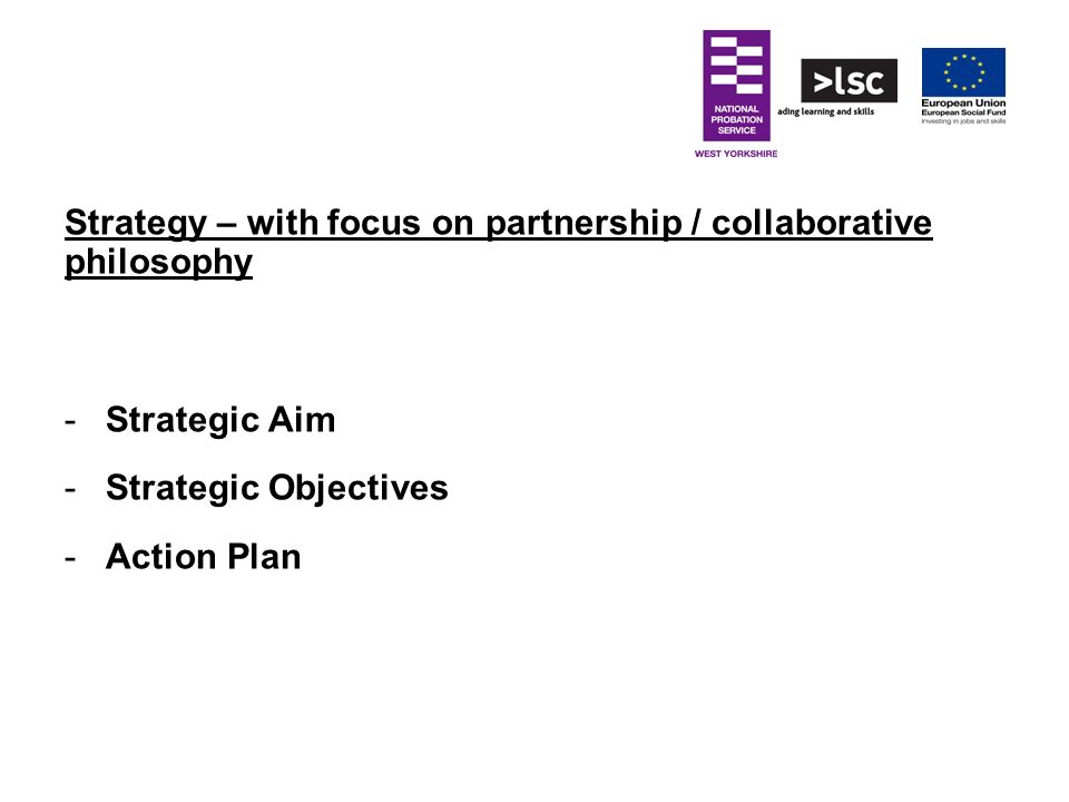 Strategy – with focus on partnership / collaborative philosophy