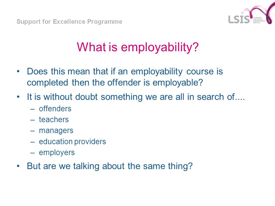 What is employability Does this mean that if an employability course is completed then the offender is employable